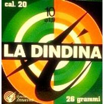 """""""LA DINDINA"""" Senza Contenitore  calibro 20 – T.1"""